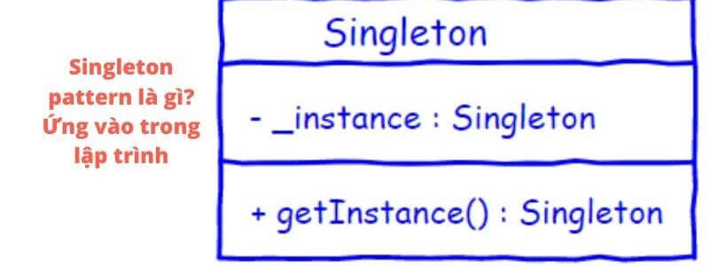 singleton là gì