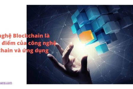công nghệ blockchain là gì