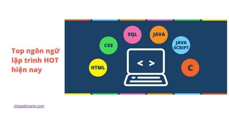 Ngôn ngữ lập trình là gì? Top ngôn ngữ lập trình HOT hiệnnay