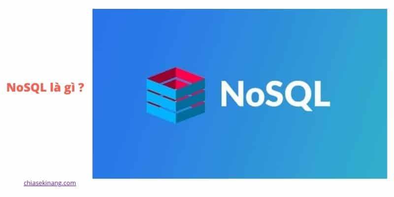 NOSQL là gì? Một số ưu điểm và nhược điểm cần biết về nosql
