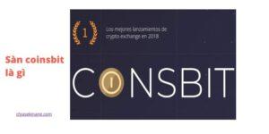 Coinsbit là gì? Những tính năng nổi bật gì? Cách đăng ký tài kho�