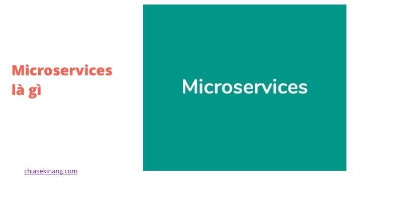 Microservices là gì