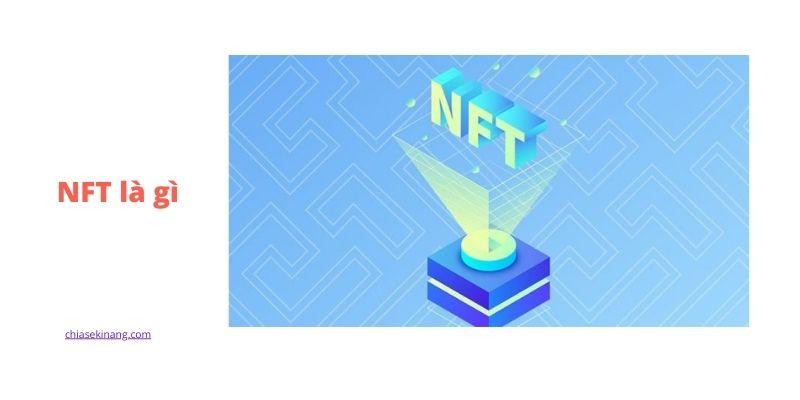 NFT là gì? Điểm mạnh, hạn chế và tiềm năng của NFT