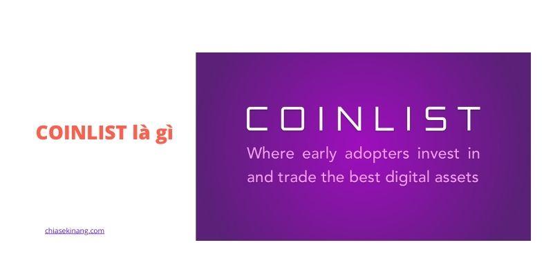 Coinlist là gì? Hướng dẫn cách Đăng kí, KYC tài khoản