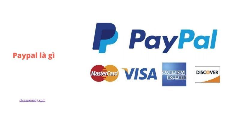 Paypal là gì? Cách tạo tài khoản, liên kết ngân hàng chỉ 5 phút