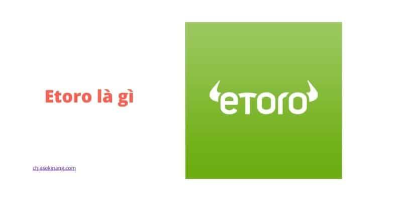 EToro là gì? Cách Đăng kí, Sử dụng sàn etoro