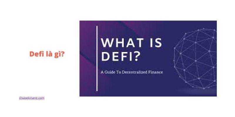 DeFi là gì? Tiềm năng DeFi, cùng tìm hiểu về cơ hội này