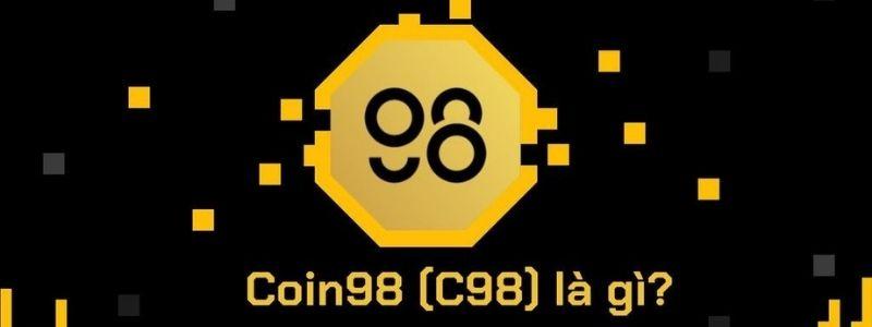 Coin98 là gì? Toàn tập những thông tin liên quan đến Coin98 – C98